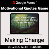 Making Change | Motivational Quotes Game | Google Forms |