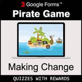 Making Change | Pirate Game | Google Forms | Digital Rewards