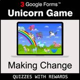 Making Change | Unicorn Game | Google Forms | Digital Rewards