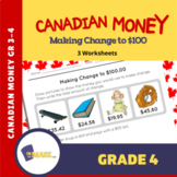 Making Change to $100 with Canadian Money Grade 4 - 3 Worksheets