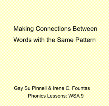 Fountas & Pinnell WSA 9:Making Connections Between Words with the Same Pattern