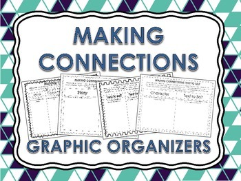 Making Connections - Graphic Organizers