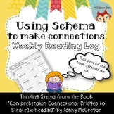 Making Connections (Schema) Reading Strategies: A Weekly Reading Log