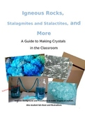 Making Crystals: Igneous Rocks, Stalagmites, and More