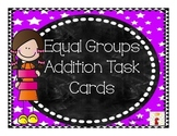 Making Equal Groups: Addition Task Cards