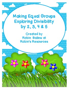 Making Equal Groups Exploring Divisibility (division) by 2, 3, 4 and 5