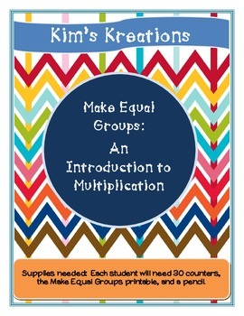 Making Equal Groups: Introduction to Multiplication Activity