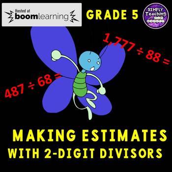 Making Estimates with 2-Digit Divisors Digital Boom Cards Eureka Math grade 5