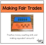 Making Fair Trades (Equivalent Money Amounts)