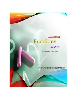 Making Fractions Work: Fraction Strips 1 whole to 1/16th