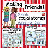 Making Friends & Being a Friend: Flexible Social Stories for Girls- EDITABLE
