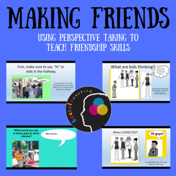 Making Friends; Perspective Taking; Expected Behavior; Social Skills