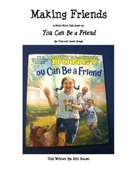 Making Friends Unit based on You Can Be a Friend by: Tony and Lauren Dungy
