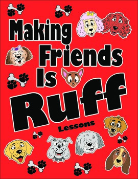 Making Friends is Ruff Lesson Plans