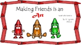 Making Friends is an Art Social Skills Activities about Ho