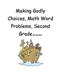 Math-2nd Grade Word Problems, Making Godly Choices (Christian or Home school