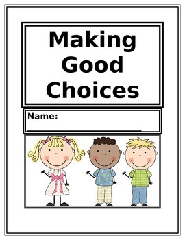 Making Good Choices!