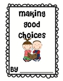 Making Good Choices-Back to school