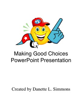 Making Good Choices PowerPoint * NEW (WINDOWS version)