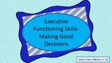 Executive Functioning Skills- Making Good Decisions