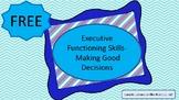 Executive Functioning Skills- Making Good Decisions- Free