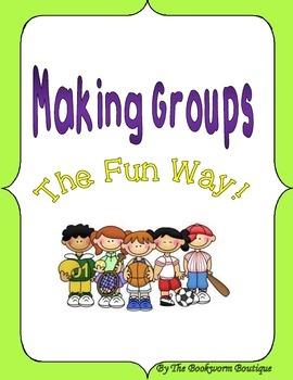 Making Groups The Fun Way!