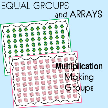 EQUAL GROUPS AND ARRAYS  Making Groups of 2, 5 or 10