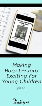 Making Harp Lessons Exciting For Young Children, 3rd ed.