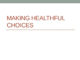 Making Healthful Choices Power Point