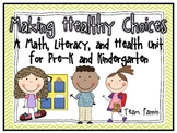 Making Healthy Choices: A Math, Literacy, and Health Unit for Pre-K & K