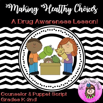 Making Healthy Choices Drug Awareness Puppet Script Red Ribbon Week Lesson