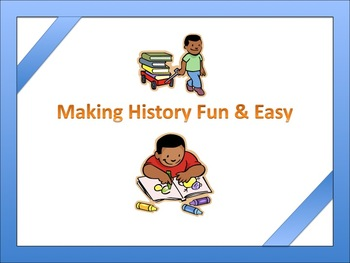 Making History fun and easy