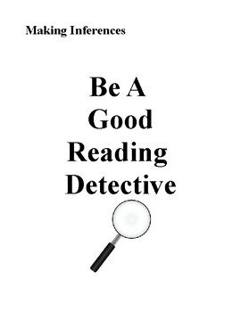 Making Inferences: Be a Good Reading Detective