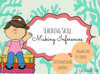 Making Inferences: Differentiated Graphic Organizers