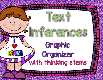 Text Inferences: Graphic Organizer With Thinking Stems  {A