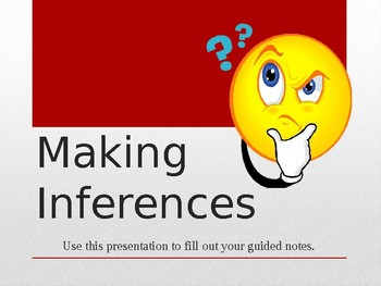 Making Inferences: PowerPoint and Notes