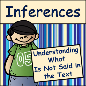 Inferences: Make inferences and explain your thinking with