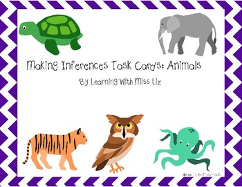 Making Inferences Task Cards: Animals