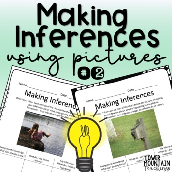 Making Inferences!  Using pictures to make inferences set #2