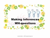 Making Inferences: WH-questions