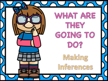 Making Inferences - What are they going to do?