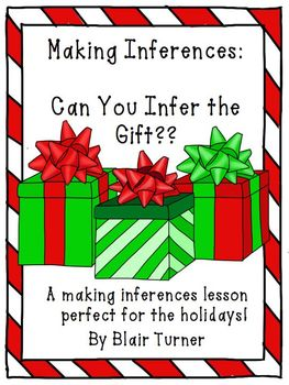 Making Inferences about GIFTS -- Perfect for the Holidays!