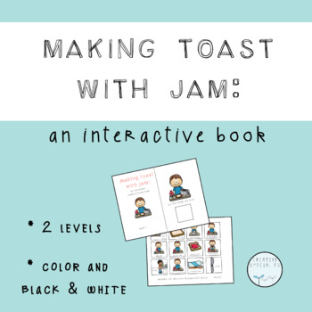 Making Jam on Toast: An Interactive Book