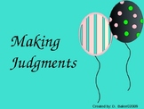 Making Judgments Power Point Presentation