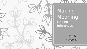 Making Meaning, Unit 5: Making Inferences (Grade 6)