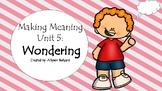 Making Meaning Unit 5: Wondering
