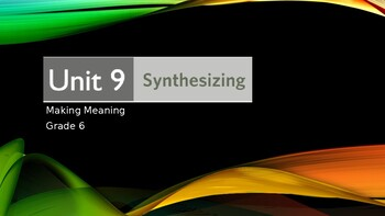 Making Meaning, Unit 9: Synthesizing (Grade 6)