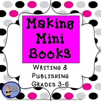 Making Mini Books Writing and Publishing Grades 3 to 6