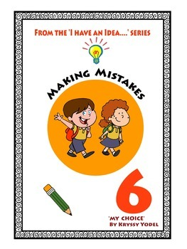 Making Mistakes! NUMBER 6 from the I HAVE AN IDEA Series