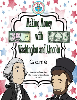 Making Money with Washington and Lincoln Game